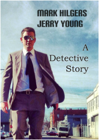 "Jerry D. Young ""A Detective Story"""