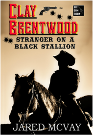 "Jared McVay ""Clay Brentwood: Stranger on a Black Stallion"""