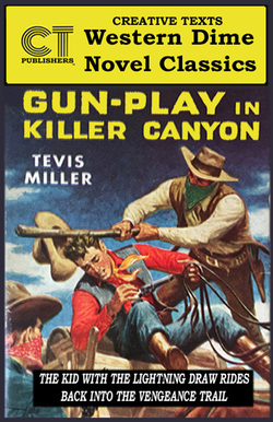 "Tevis Miller ""Gun-Play in Killer Canyon"""