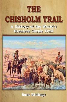 """""""The Chisholm Trail"""" Sam P. Ridings"""