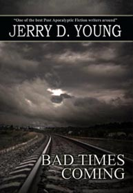 """Jerry D. Young """"Bad Times Coming"""""""