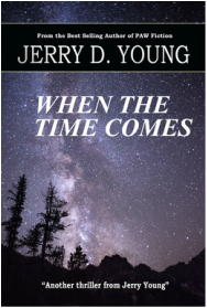 """Jerry D. Young """"When the Time Comes"""""""