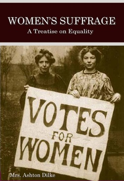 "Mrs. Ashton Dilke ""Women's Suffrage: A Treatise on Equality"""