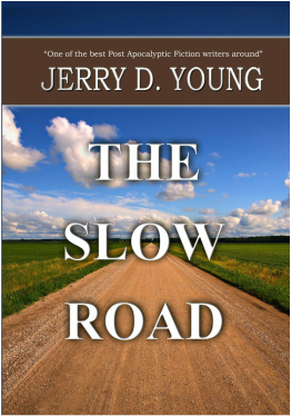 """Jerry D. Young """"The Slow Road"""""""