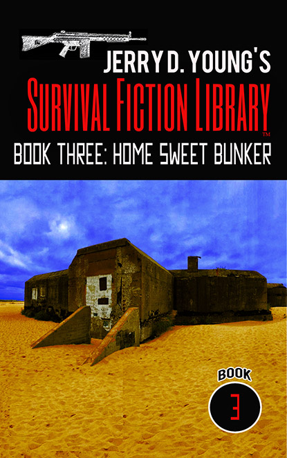 """Jerry D. Young Survival Fiction Library """"Book Three: Home Sweet Bunker"""""""