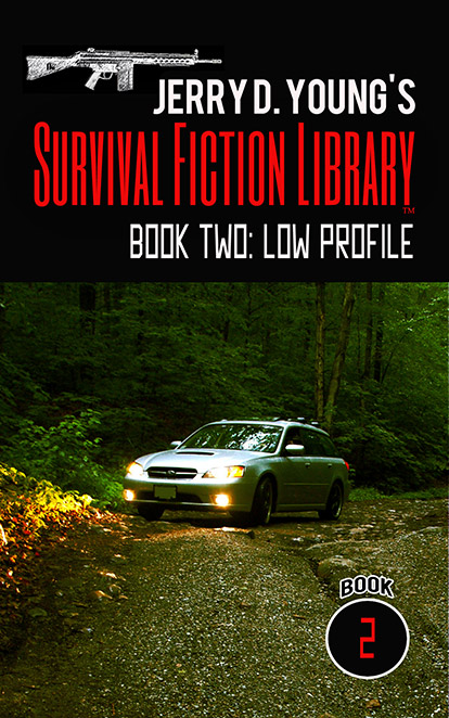 """Jerry D. Young Survival Fiction Library """"Book Two: Low Profile"""""""