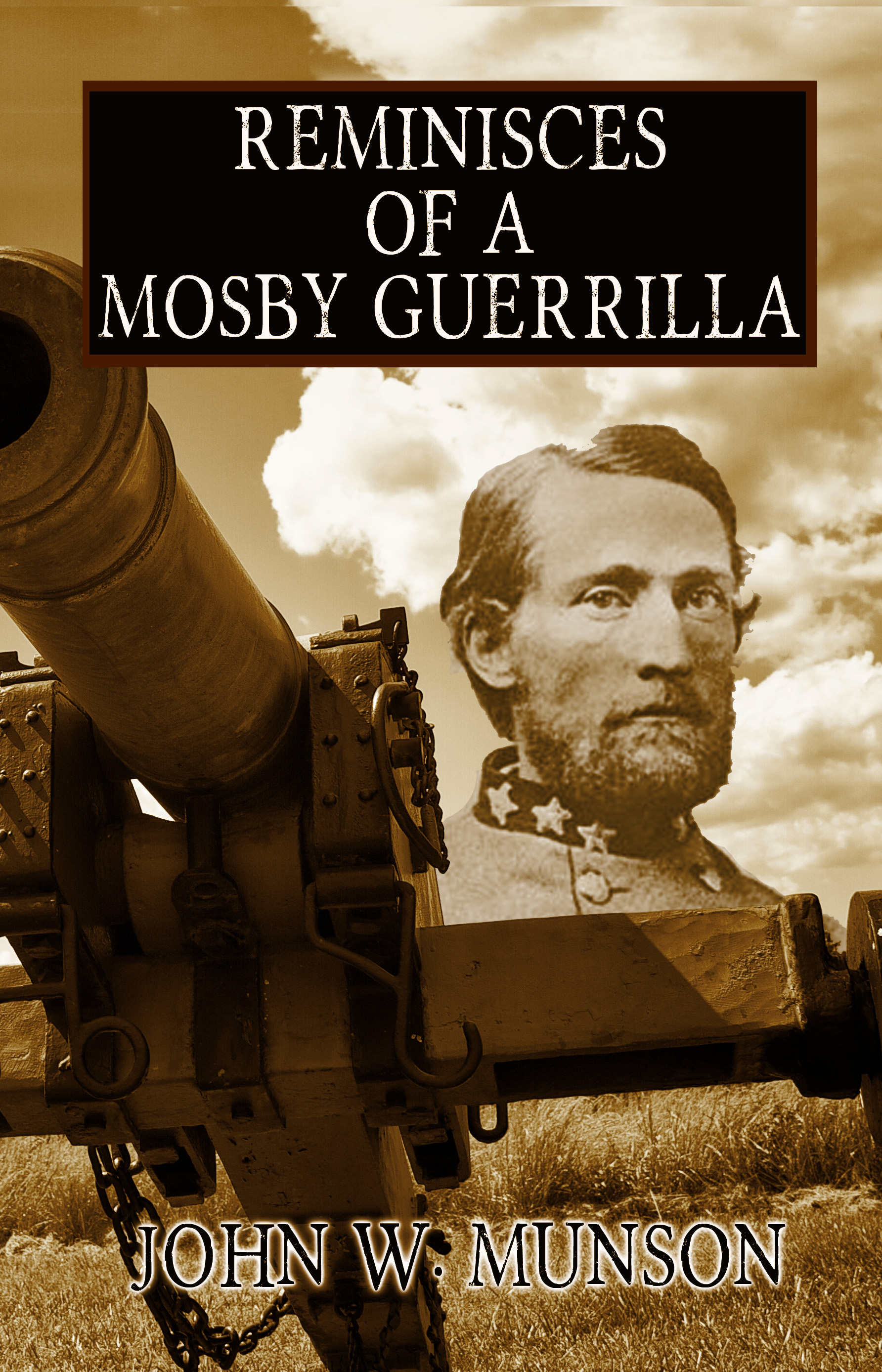 """Reminisces of a Mosby Guerrilla"""