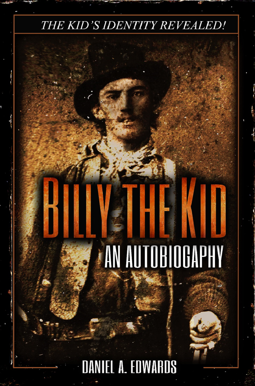 """Billy the Kid: An Autobiography: The Story of Brushy Bill Roberts"""