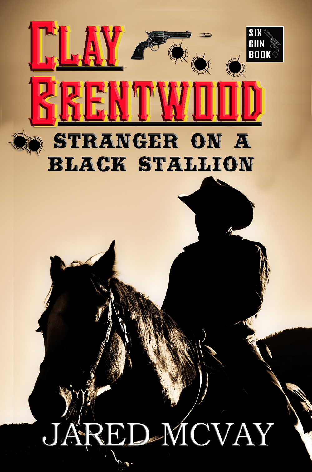 """Clay Brentwood: Stranger On A Black Stallion"""
