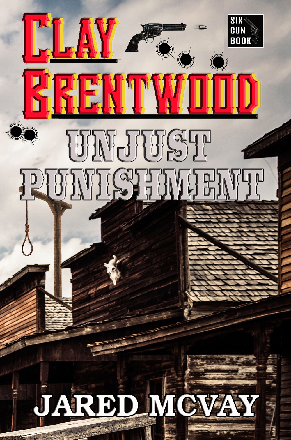 """Clay Brentwood: Unjust Punishment"""