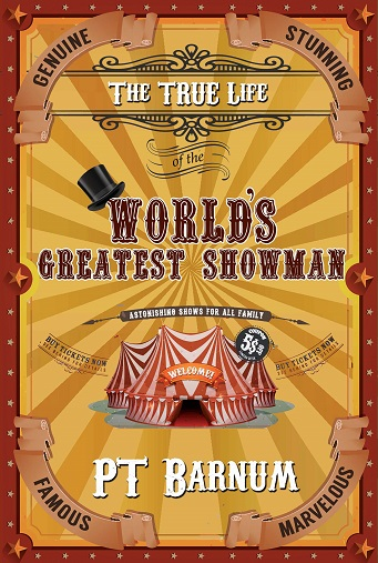 "Now Available- ""The True Story of the World's Greatest Showman"""