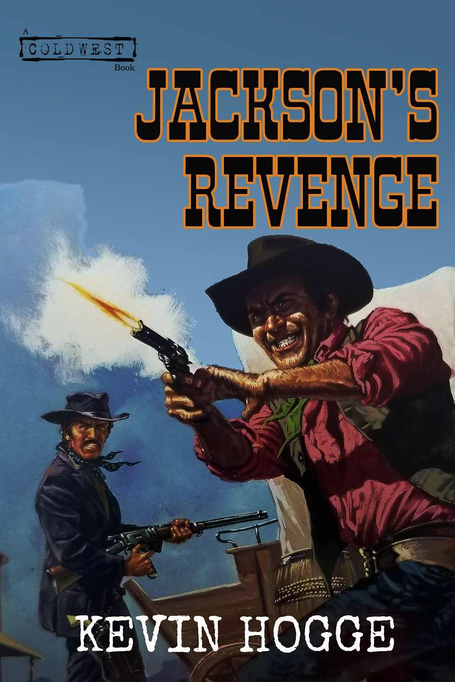 """Jackson's Revenge: A Western Story of Justice and Vengeance"""