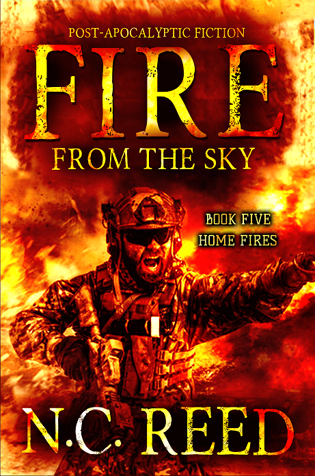 """Fire From the Sky: Book 5: Home Fires"""